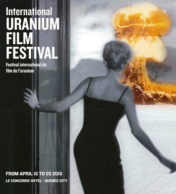 International Uranium Film Festival Qubec City April 15 to 25, 2015