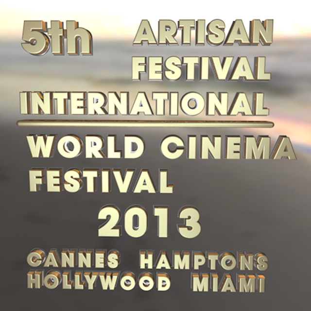 Artisan Festival International 5th Annual World Cinema Festival