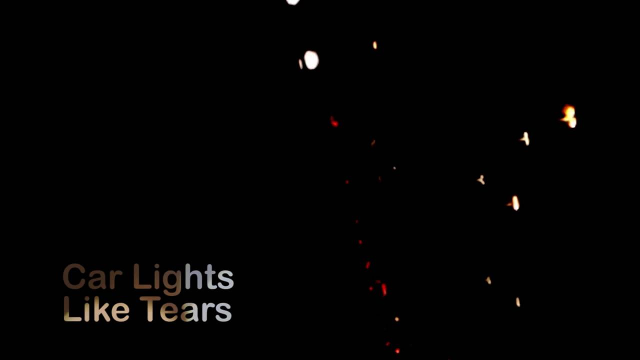 Car Lights Like Tears