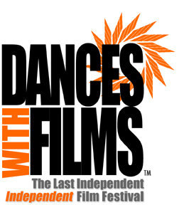 Dances With Films - the last independent, independent, film festival