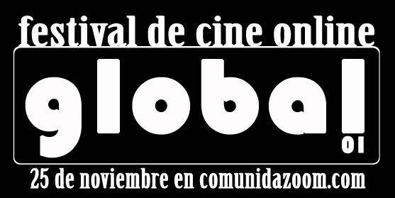 Festival de Cine Online GLOBAL 2011- ComunidadZoom.com