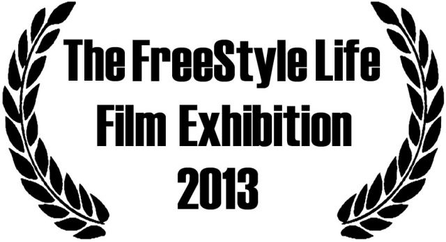Submit your film to The FreeStyle Life Film Exhibition 2013