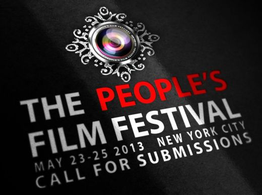 SUBMISSIONS ARE OPEN FOR THE PEOPLE'S FILM FESTIVAL 2013  NEW YORK CITY