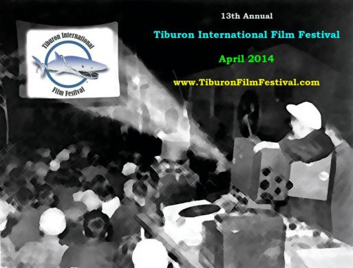 2014 Call For Entries Open: 13th Annual Tiburon International Film Festival