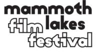 "7thAnnualMammothLakes Film Festival Announces Award Winners in Return to ""In Person"" Film Festival Event"