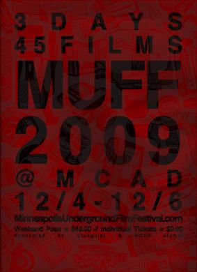 2009 MUFF MCAD Minneapolis Underground Film Festival 3 days 45 films