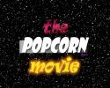 The Popcorn Movie