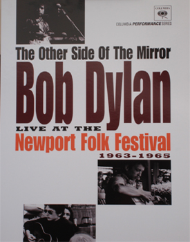 THE OTHERSIDE OF THE MIRROR: BOB DYLAN LIVE AT THE NEWPORT FOLK FESTIVAL 1963-1965