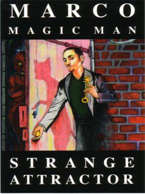 2008 New York International Fringe Festival Presents Strange Attractor with Marco Magic Man