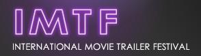 INTERNATIONAL MOVIE TRAILER FESTIVAL