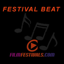 THE FESTIVAL BEAT ! Volume 903: celebrating the life on the fest circuit