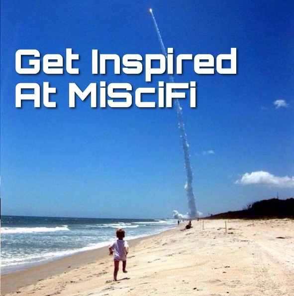 Get Inspired at MiSciFi
